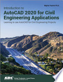 Introduction to AutoCAD 2020 for Civil Engineering Applications Book