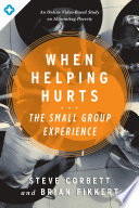 When Helping Hurts  The Small Group Experience