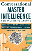 Conversational Master Intelligence For Talking To Anyone