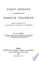 First Lessons in Conversational French Grammar ...