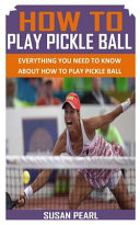 How to Play Pickle Ball