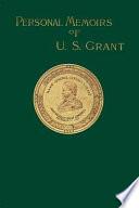 Personal Memoirs of U  S  Grant Volume 1 of 2