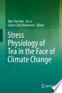 Stress Physiology of Tea in the Face of Climate Change