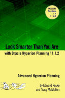 Look Smarter Than You Are with Hyperion Planning 11.1.2: Advanced Hyperion Planning