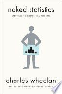 Naked Statistics: Stripping the Dread from the Data by Charles Wheelan PDF