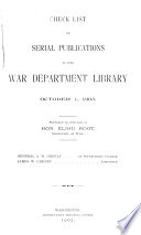 Three Finding Lists Issued by the War Department Library  1  Serial Publications  2  Principal Reference Works  3  Important Accessions  1898 1903 Book