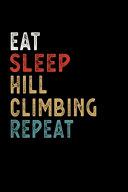 Eat Sleep Hillclimbing Repeat Funny Sport Gift Idea