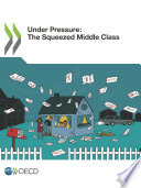 Under Pressure The Squeezed Middle Class