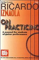 Ricardo Iznaola On Practicing