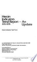Heroin Indicators Trend Report An Update 1976 1978