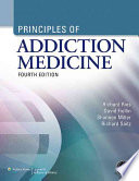 """Principles of Addiction Medicine"" by Richard K. Ries, Shannon C. Miller, David A. Fiellin"