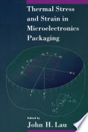 Thermal Stress And Strain In Microelectronics Packaging Book PDF