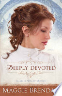 Deeply Devoted  The Blue Willow Brides Book  1