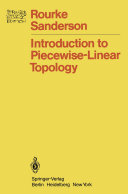 Introduction to Piecewise Linear Topology