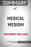 Summary of Medical Medium by Anthony William: Conversation Starters