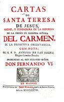 Cartas de Santa Teresa de Jesus, madre, y fundadora de la reforma de la orden de nuestra Señora del Carmen, de la primitiva observancia