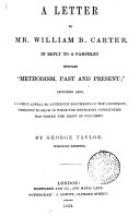 A letter to     William B  Carter  in reply to a pamphlet entitled  Methodism  past and present