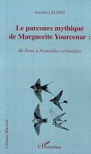LE PARCOURS MYTHIQUE DE MARGUERITE YOURCENAR : Pdf