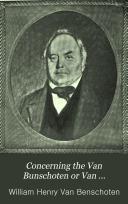 Concerning the Van Bunschoten Or Van Benschoten Family in America Book