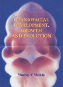 Craniofacial Development  Growth and Evolution