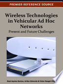 Wireless Technologies in Vehicular Ad Hoc Networks  Present and Future Challenges