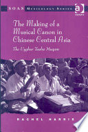 The Making Of A Musical Canon In Chinese Central Asia