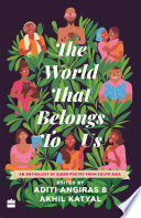 The World That Belongs To Us  An Anthology of Queer Poetry from South Asia