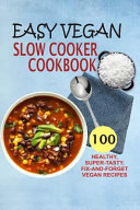Easy Vegan Slow Cooker Cookbook Book