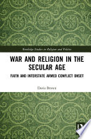 War and Religion in the Secular Age Book