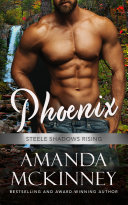 Phoenix (Steele Shadows Rising) Book