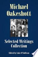 Michael Oakeshott Selected Writings Collection