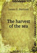The harvest of the sea Pdf/ePub eBook