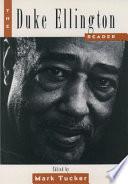 """""""The Duke Ellington Reader"""" by Mark Tucker, Duke Ellington"""