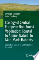 Ecology of Central European Non Forest Vegetation  Coastal to Alpine  Natural to Man Made Habitats