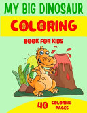 My Big Dinosaur Coloring Books for Kids