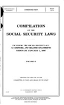 Compilation Of The Social Security Laws Including The Social Security Act As Amended And Related Enactments Through January 1 2007
