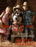 Pdf Grown In the West: A Pair of Historical Romances