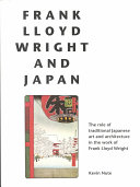 Frank Lloyd Wright and Japan: The Role of Traditional ...