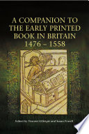 A Companion To The Early Printed Book In Britain 1476 1558