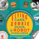 Flying Cars  Zombie Dogs  and Robot Overlords