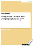 Crowdfunding As A Source Of Finance Crowdsupporting Crowdinvesting Crowdlending Crowddonating Book PDF