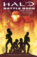 Halo: Meridian Divide (Battle Born: A Halo Young Adult Novel Series #2) [Pdf/ePub] eBook
