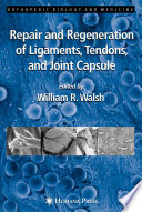 Repair and Regeneration of Ligaments  Tendons  and Joint Capsule