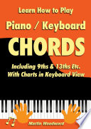 Learn How To Play Piano Keyboard Chords Including 9ths 13ths Etc With Charts In Keyboard View