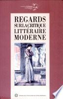 Regards sur la critique littéraire moderne