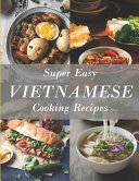 Super Easy Vietnamese Cooking Recipes
