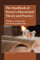 The Handbook of Dewey   s Educational Theory and Practice