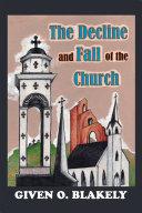 The Decline and Fall of the Church [Pdf/ePub] eBook