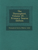 The Theosophist Volume 29 Primary Source Edition
