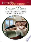 The Billionaire S Captive Bride Book